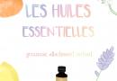 LES HUILES ESSENTIELLES (GROSSESSE, ALLAITEMENT, ENFANTS)