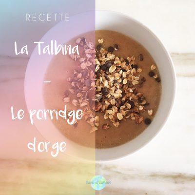 La talbina – porridge d'orge