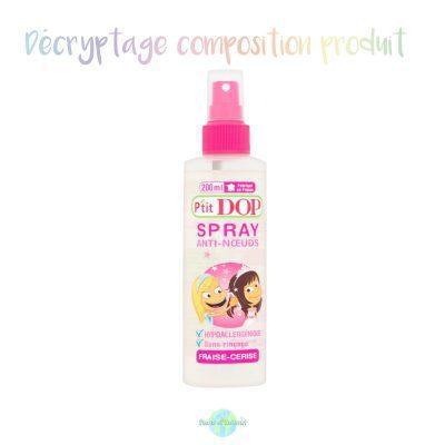 Spray anti-noeuds P'tit Dop : décryptage composition produit