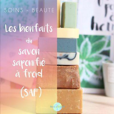 LES BIENFAITS DU SAVON SAPONIFIE A FROID ( SAF)