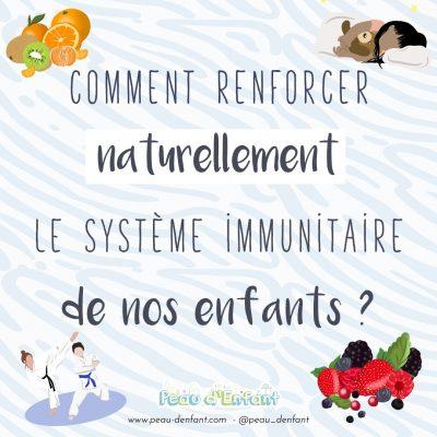 Comment renforcer NATURELLEMENT le système IMMUNITAIRE de nos enfants ?